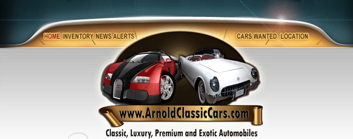 www.arnoldclassiccars.com  |  Classic, Luxury, Premium and Exotic Automobiles